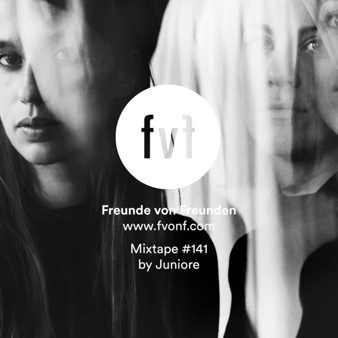 FvF Mixtape #141: Juniore — Friends of Friends / Freunde von
