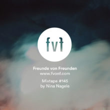 Freunde-von-Freunden-Mixtape-Nina-Nagele-Cover