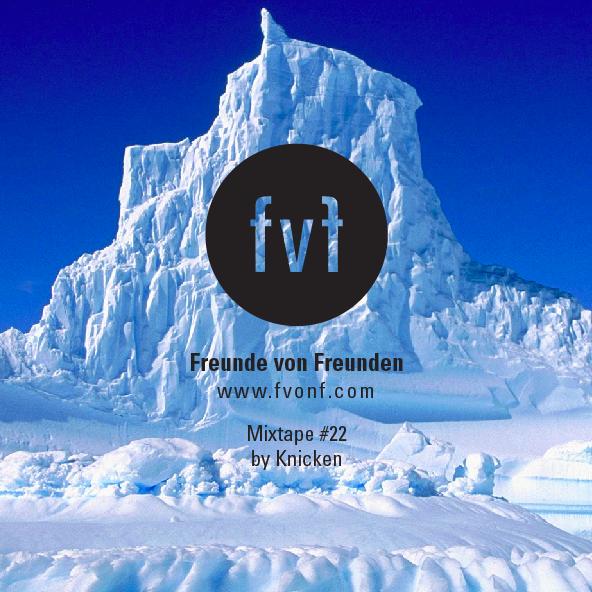 fvf mixtape 22 freunde von freunden. Black Bedroom Furniture Sets. Home Design Ideas