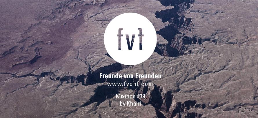 Freunde-von-Freunden_Mixtape-39_Khairi-2