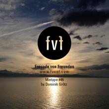 Freunde-von-Freunden-mixtape-46-Dominik-Grötz-1