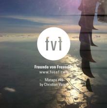Freunde-von-Freunden-Mixtape-49-by-Christian-Vance