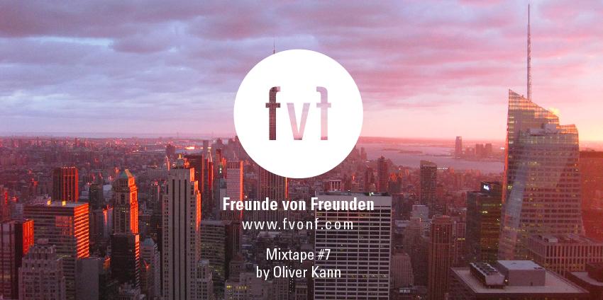 Freunde-von-Freunden_mixtape-7-oliver-kann-2