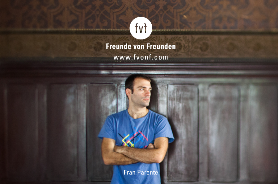 Freunde-von-Freunden_Fran-Parente-contributor